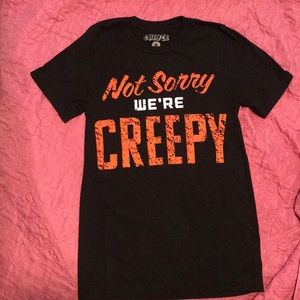 "Soft ""not sorry we're creepy"" t-shirt"